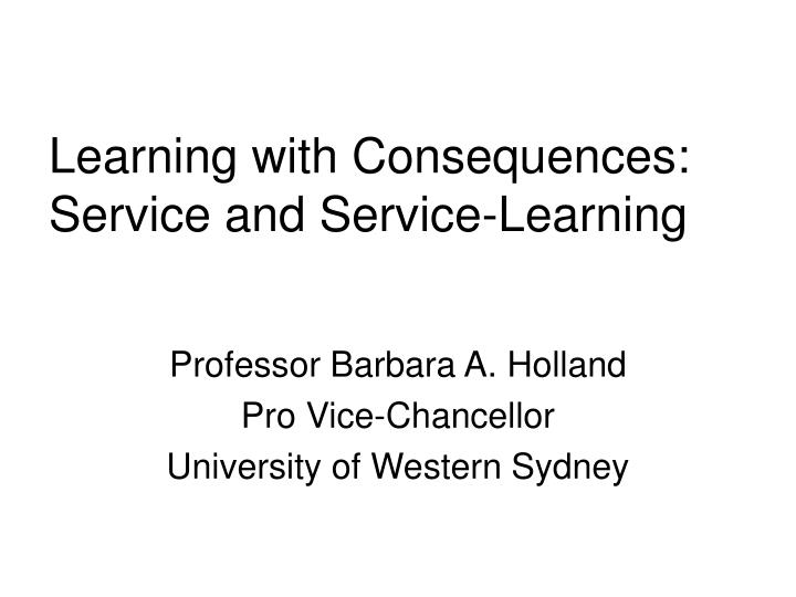 Learning with consequences service and service learning
