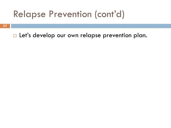 Relapse Prevention (cont'd)