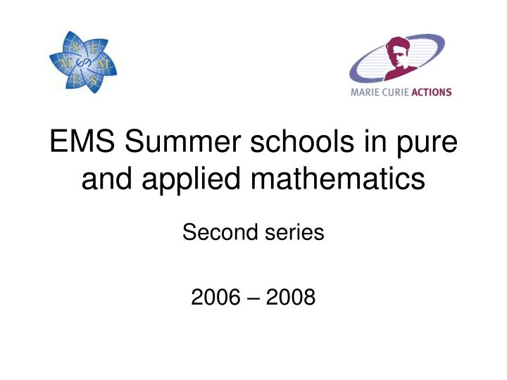 Ems summer schools in pure and applied mathematics
