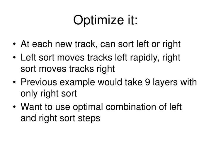 Optimize it:
