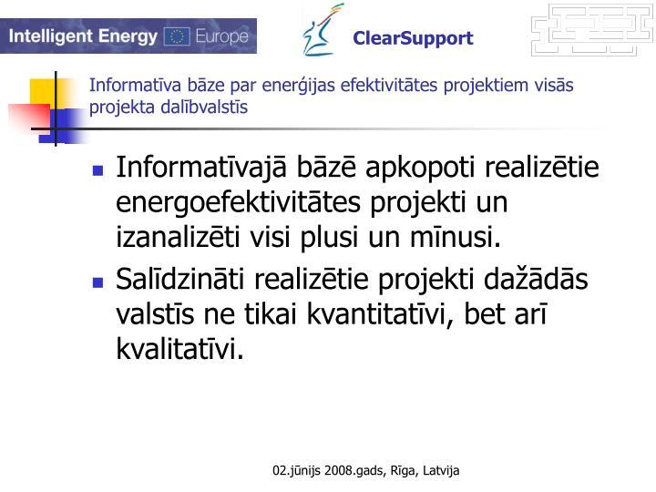 Informatīva bāze par enerģijas efektivitātes projektiem visās projekta dalībvalstīs