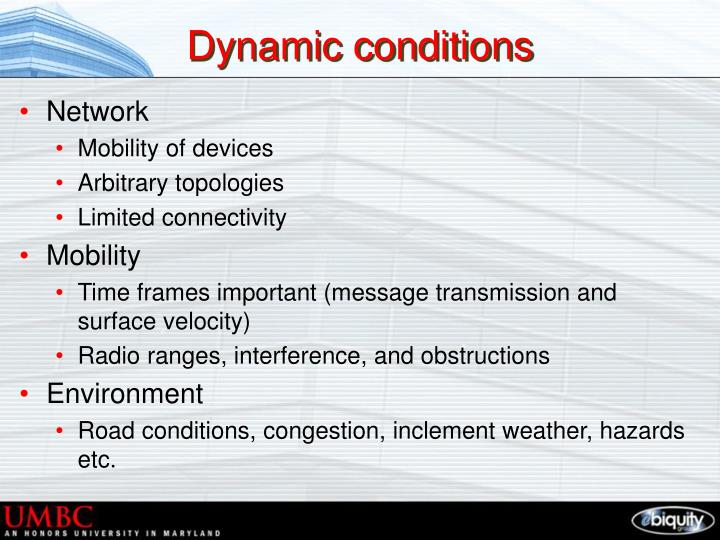 Dynamic conditions