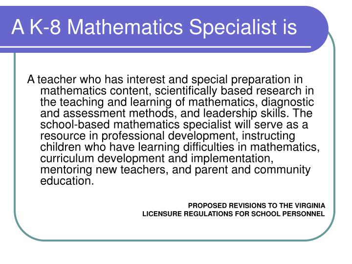 A K-8 Mathematics Specialist is