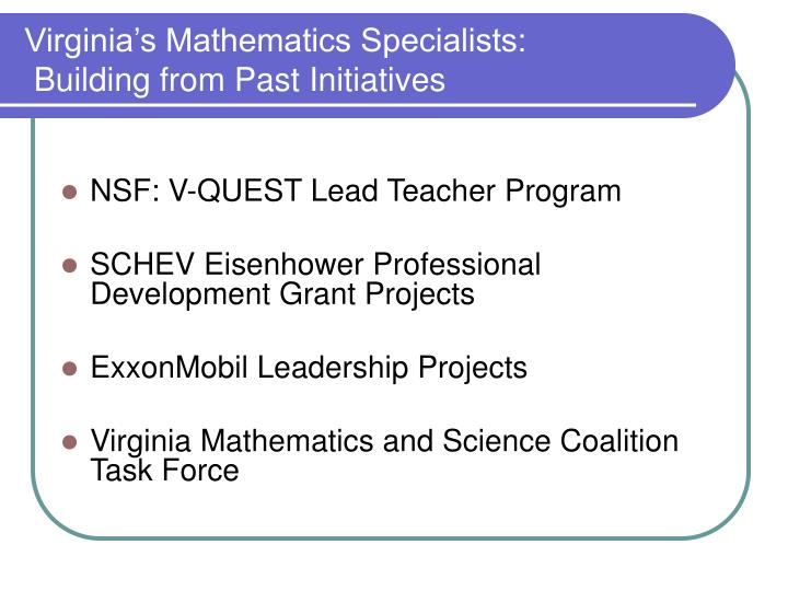 Virginia s mathematics specialists building from past initiatives