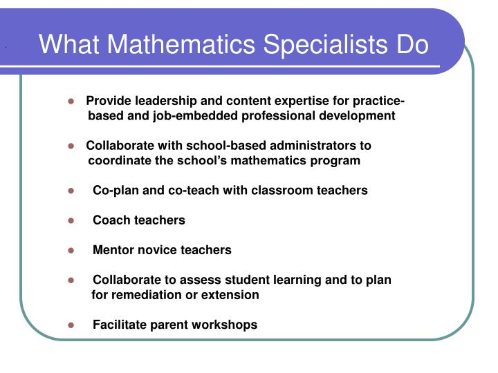 What Mathematics Specialists Do