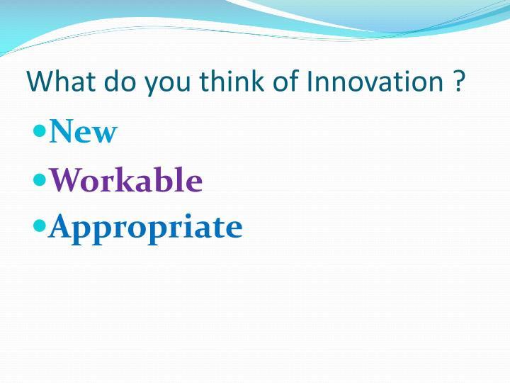 What do you think of Innovation ?
