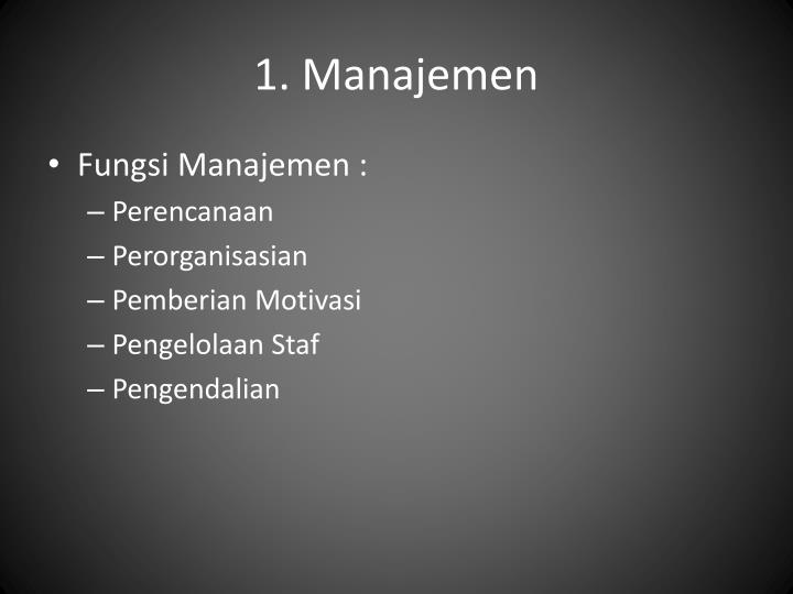 1. Manajemen