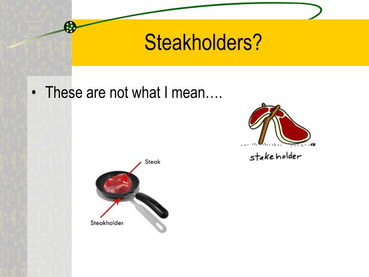 Steakholders?