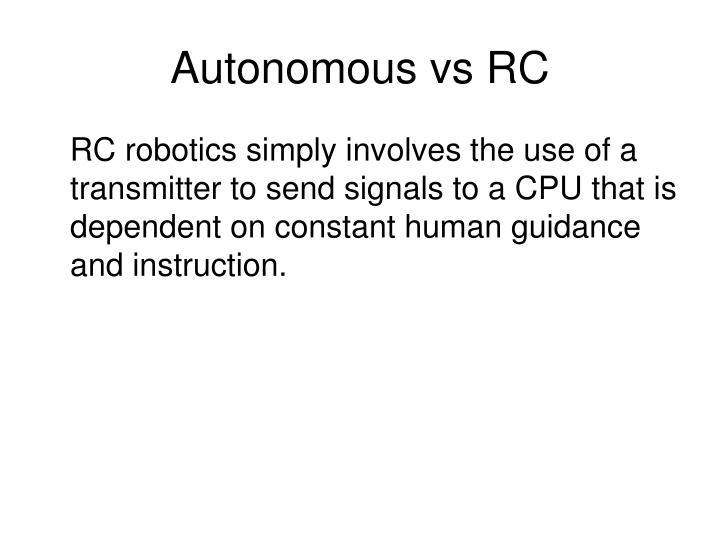Autonomous vs RC