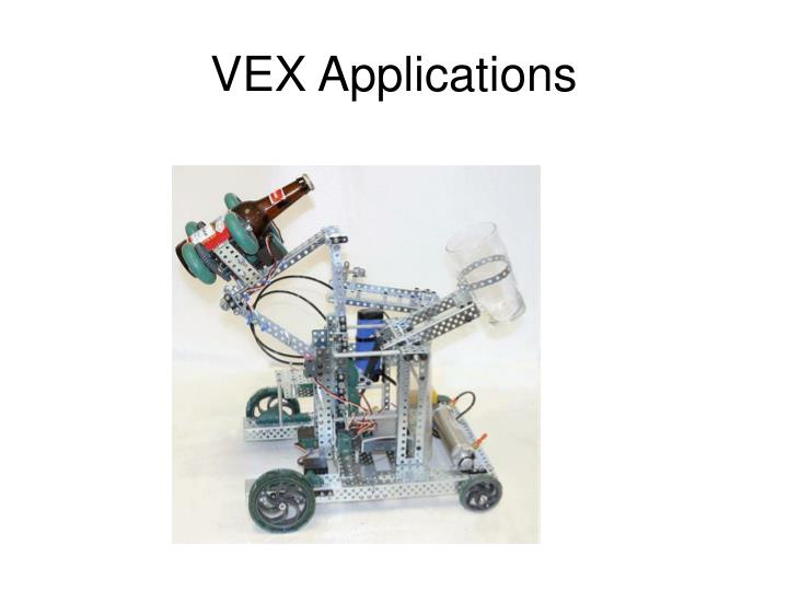 VEX Applications