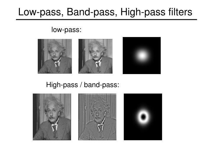 Low-pass, Band-pass, High-pass filters