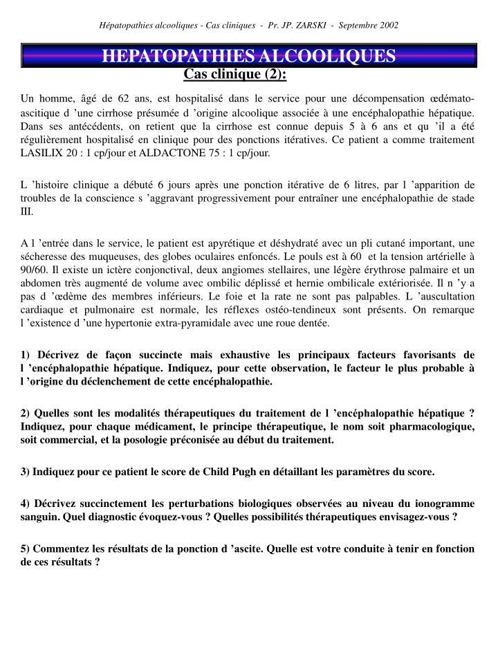 Hépatopathies alcooliques - Cas cliniques  -  Pr. JP. ZARSKI  -  Septembre 2002