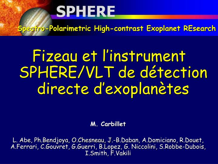 Spectro polarimetric high contrast exoplanet research