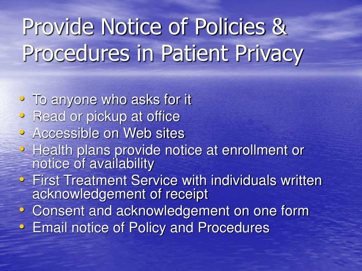 Provide Notice of Policies & Procedures in Patient Privacy