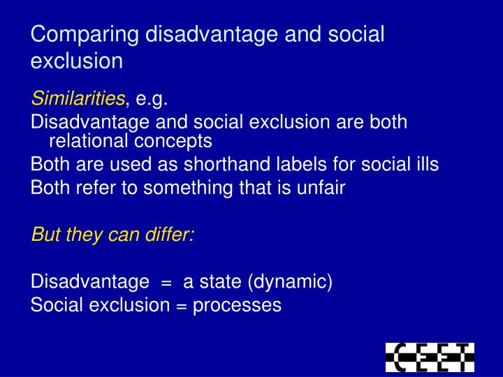 Comparing disadvantage and social exclusion