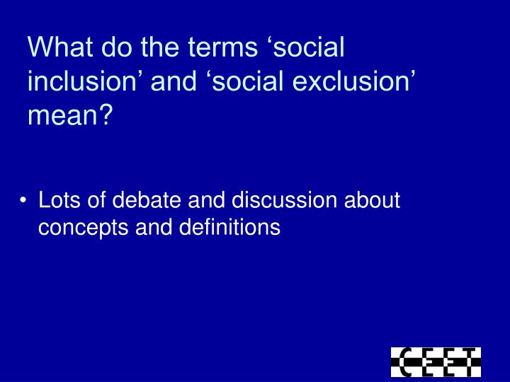 What do the terms 'social inclusion' and 'social exclusion' mean?