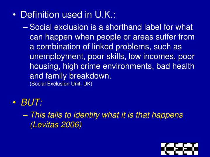 Definition used in U.K.: