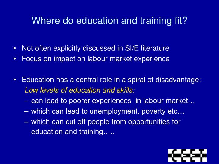 Where do education and training fit?
