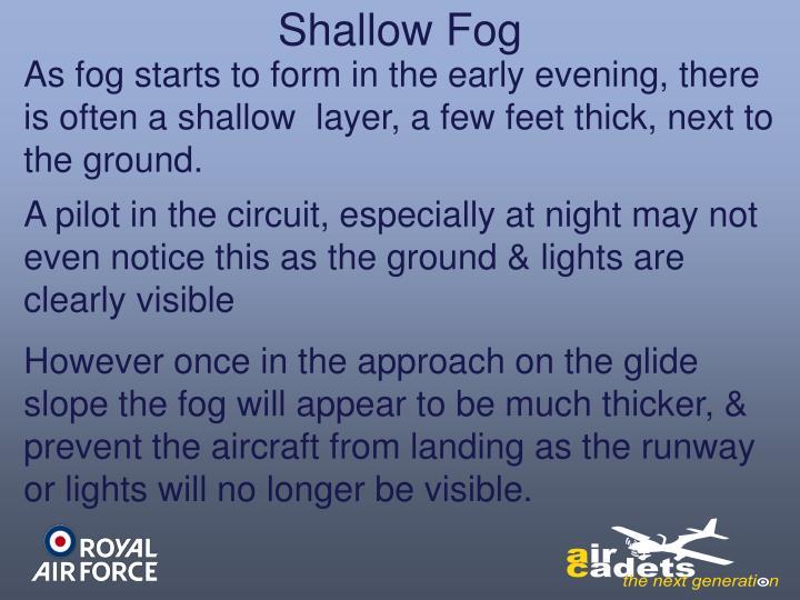 Shallow Fog