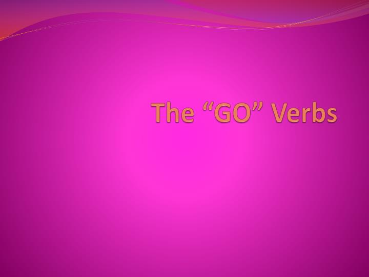 The go verbs