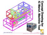 concept drawing for ic manuf machine tool