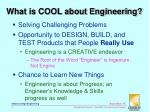 what is cool about engineering