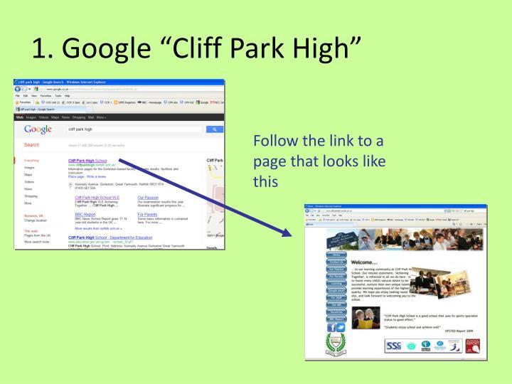 "1. Google ""Cliff Park High"""