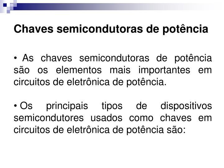 Chaves semicondutoras de potência