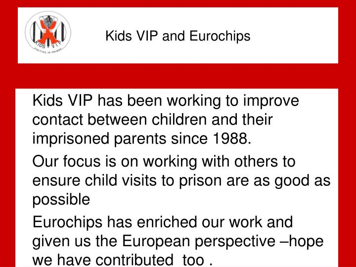 Kids VIP and Eurochips