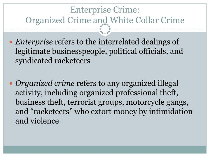 Enterprise crime organized crime and white collar crime