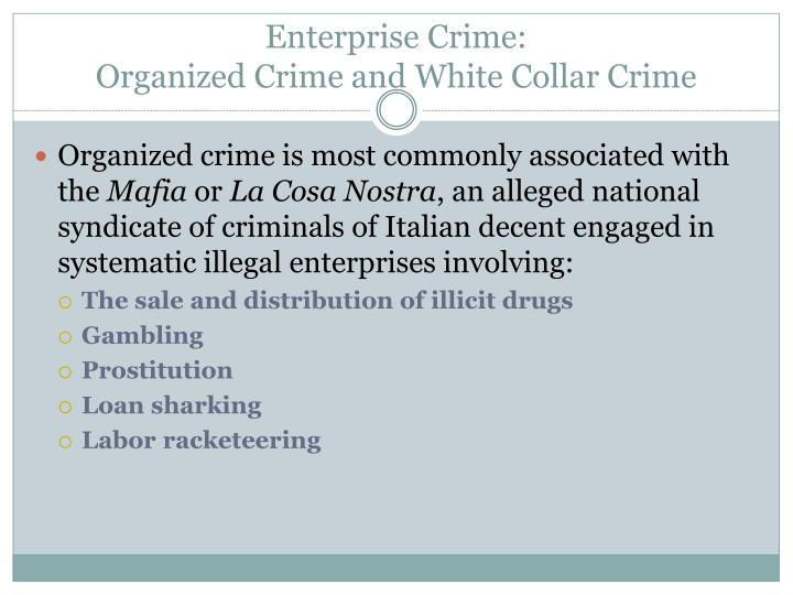 Enterprise crime organized crime and white collar crime1