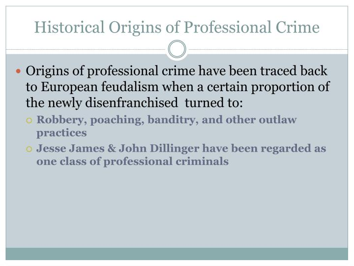 Historical Origins of Professional Crime