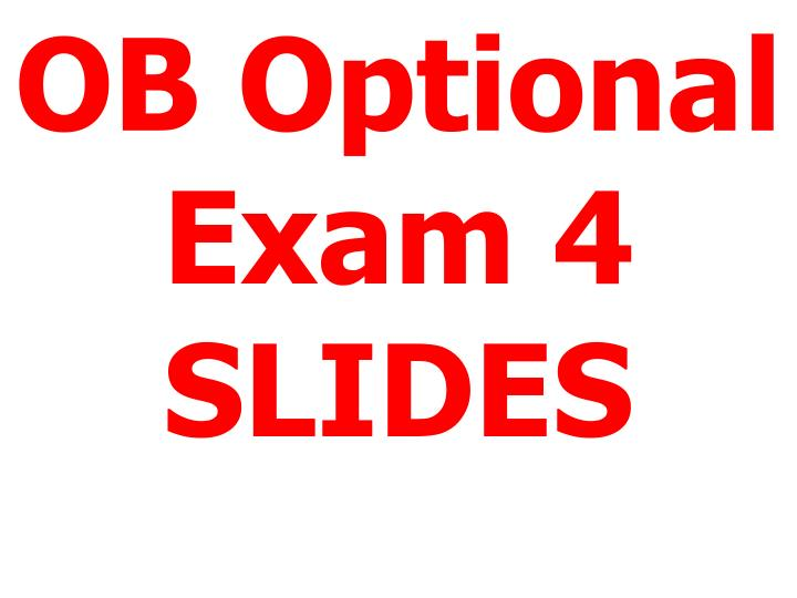 Ob optional exam 4 slides