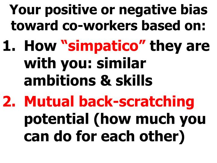 Your positive or negative bias toward co-workers based on: