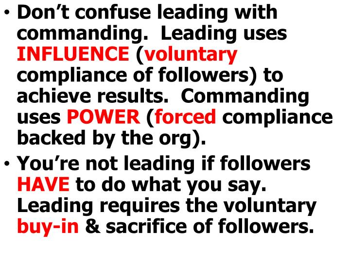 Don't confuse leading with commanding.  Leading uses