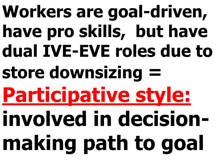 Workers are goal-driven, have pro skills,  but have dual