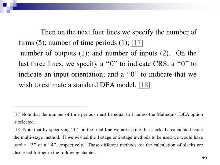 Then on the next four lines we specify the number of firms (5); number of time periods (1);