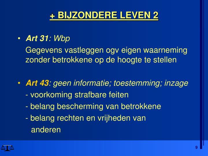 + BIJZONDERE LEVEN 2