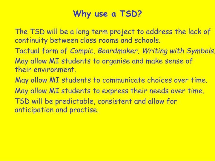 Why use a TSD?