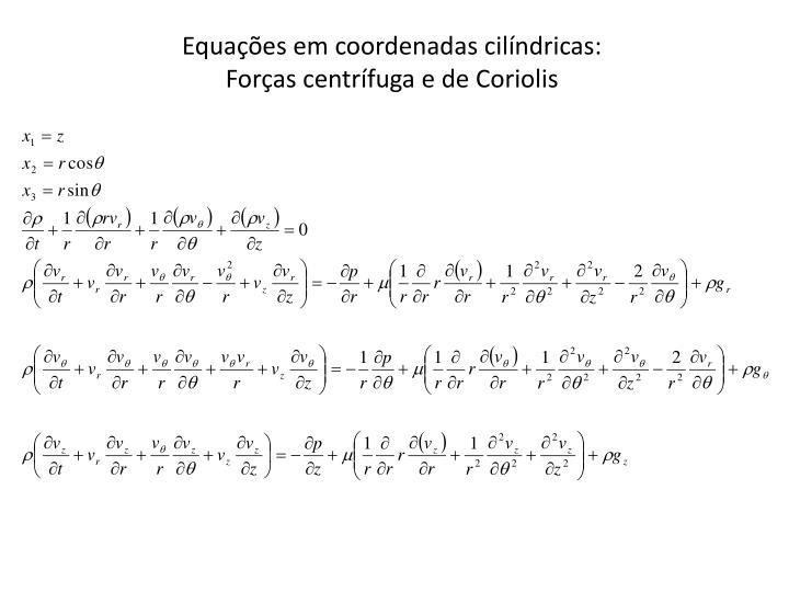 Equações em coordenadas cilíndricas:
