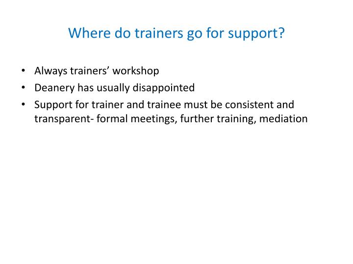 Where do trainers go for support?