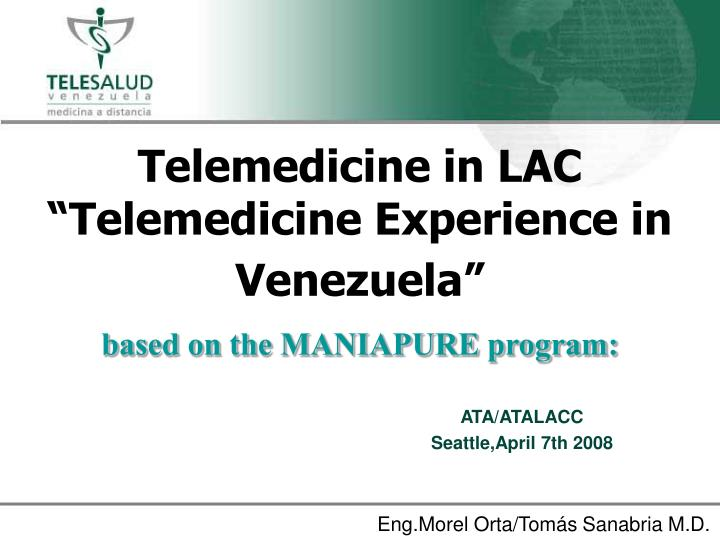 Telemedicine in lac telemedicine experience in venezuela based on the maniapure program