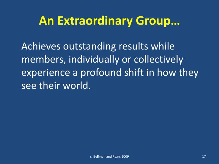 An Extraordinary Group…