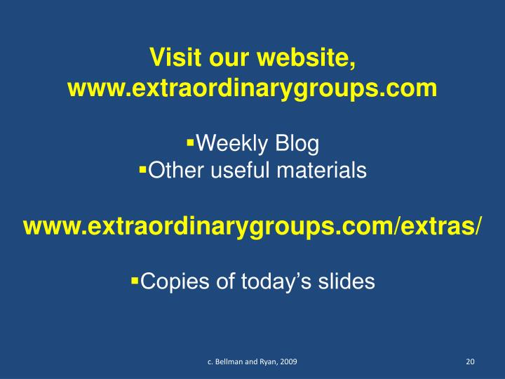 Visit our website, www.extraordinarygroups.com