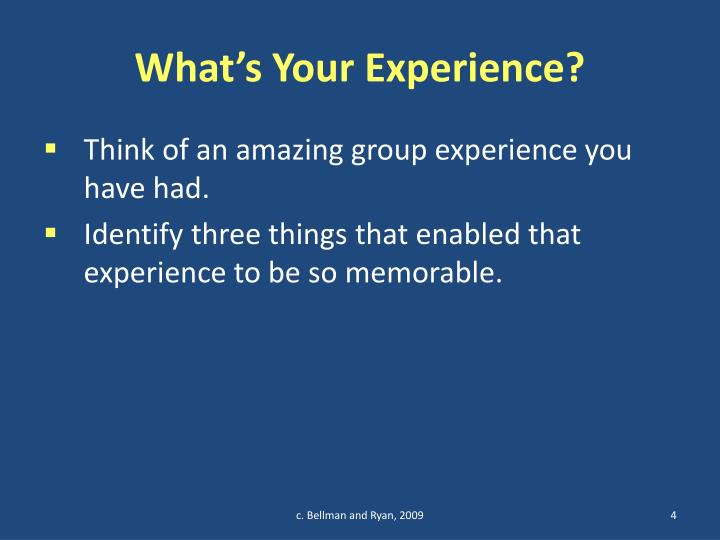 What's Your Experience?