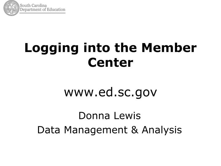 Logging into the member center www ed sc gov