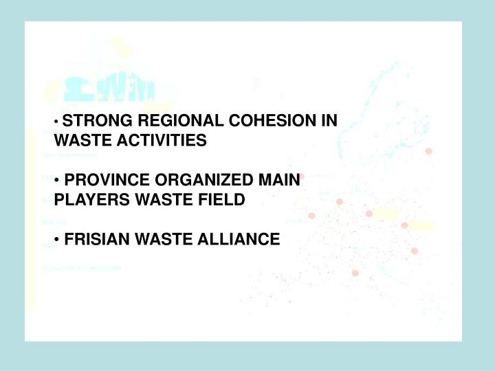 STRONG REGIONAL COHESION IN WASTE ACTIVITIES