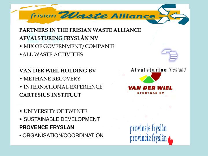 PARTNERS IN THE FRISIAN WASTE ALLIANCE