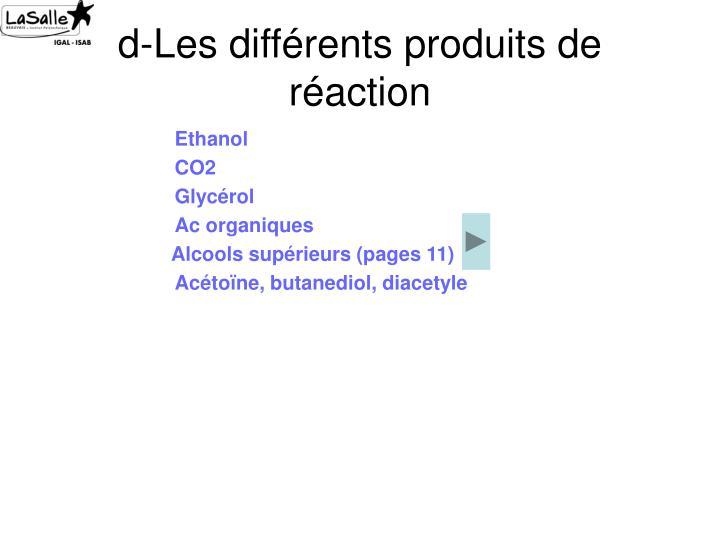 d-Les différents produits de réaction