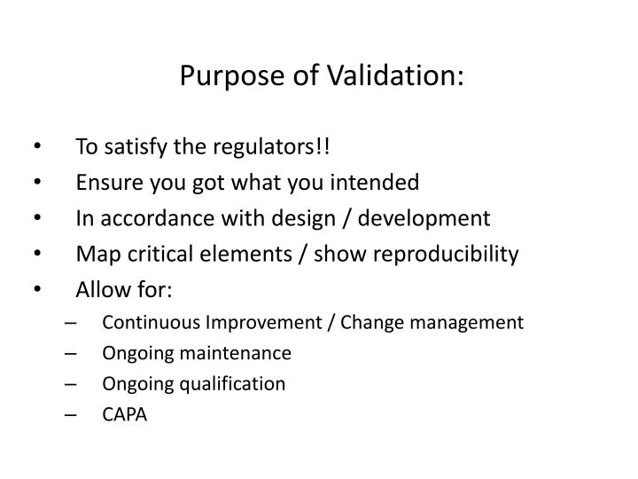Purpose of Validation: